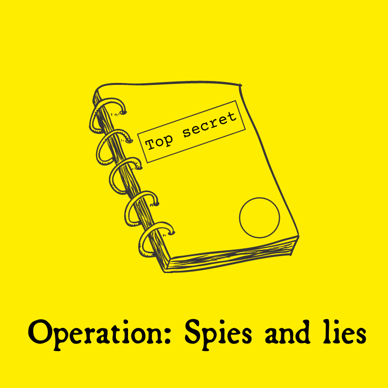 Operation: Spies and lies